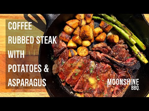 Coffee Rubbed Skillet Steak with Potatoes & Asparagus - Moonshine BBQ