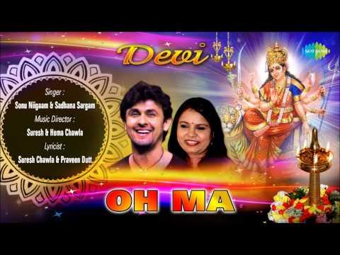 Oh Ma | Hindi Devotional Song | Sonu Niigaam Sadhana Sargam