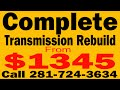 Transmission Repair Houston| Transmission Rebuild Services Houston TX| Call 281-724-3634
