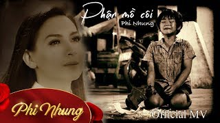 Phận Mồ Côi | Phi Nhung | Official MV