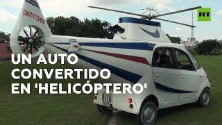Este hombre transformó su carro en un 'helicóptero'