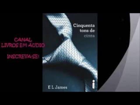 AUDIOLIVRO 50 TONS DE CINZA   PARTE 2   AUTORA E. L. JAMES