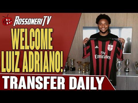 Welcome Luiz Adriano!   AC Milan Transfer Daily   Rossoneri TV