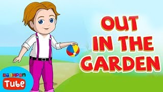 English Nursery Rhymes For Kids   Out In The Garden   Nursery Rhymes And Songs   Bachpan Tube