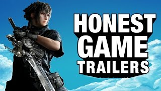 FINAL FANTASY XV (Honest Game Trailers)