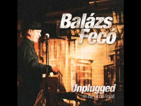 Balázs Fecó - Ez A Csönd éve Volt (unplugged)