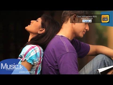 Oya Hithanwa Athi - Udesh Nilanga - Full Hd - Www.music.lk video