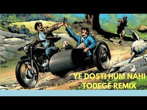 ye dosti hum nahi todege remix...by ajay choudhary