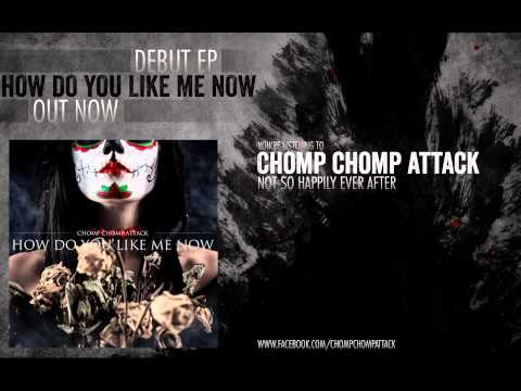 Chomp Chomp Attack - Not So Happily Ever After