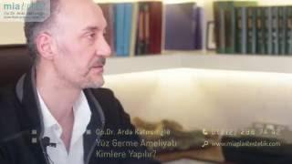 Yüz Germe Ameliyatları - Op. Dr. Arda Katırcıoğlu