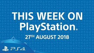 This Week On PlayStation | 27th August 2018 | New game releases & more