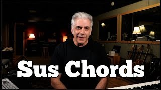 Why YOU Love SUS Chords