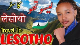 Travel to Lesotho |Full Documentary and History About Lesotho In Urdu & Hindi| لیسوتھو کی سیر