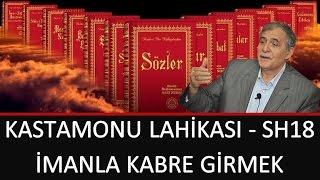 Prof. Dr. Şener Dilek - Kastamonu Lahikası - Sh18 - İmanla Kabre Girmek (2017.05.20)