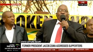 Zuma addresses his supporters outside State Capture Inquiry