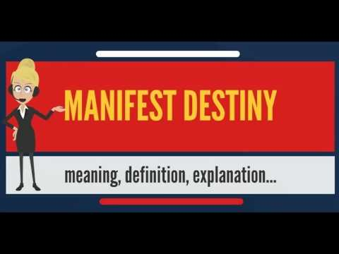 What is MANIFEST DESTINY? What does MANIFEST DESTINY mean? MANIFEST DESTINY meaning