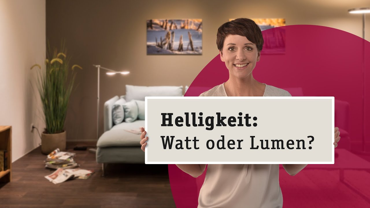 watt oder lumen wie bestimme ich die helligkeit von lampen youtube. Black Bedroom Furniture Sets. Home Design Ideas