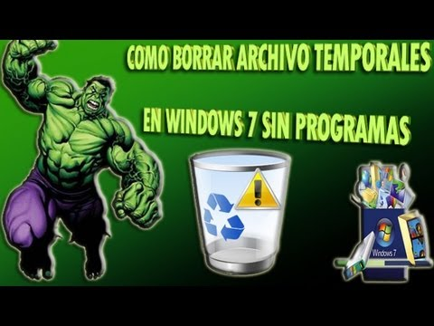 Como Borrar Archivos Temporales De Windows 7 Sin Programas