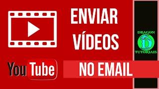 Como enviar vídeos do Youtube por Email