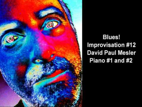 Blues! Session, Improvisation #12 -- David Paul Mesler (piano duo)
