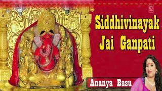 Siddhivinayak Jai Ganpati...Ganesh Bhajan ANANYA BASU I Full Audio Song I T-Series Bhakti Sagar