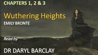Wuthering Heights, Chapters 1-3, Summaries & Commentaries read by Dr Daryl Barclay