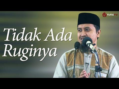 Kajian Islam: Tidak Ada Ruginya - Ustadz Abdullah Zaen, MA