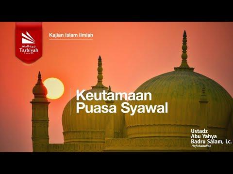 Keutamaan Puasa Syawal - Ustadz Abu Yahya Badru Salam, Lc