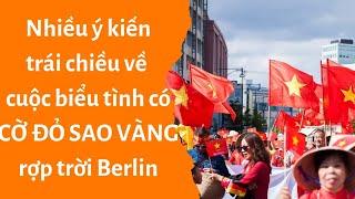 🔥 Nhiều ý kiến trái chiều về cuộc biểu tình có CỜ ĐỎ SAO VÀNG rợp trời Berlin