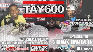 Tay600 Talks Who He Hangs W/ Now, Making His First Song w/ Rondo & How 6 Double O Part 2 Came About