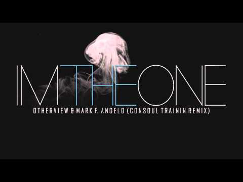 OtherView & Mark F. Angelo - I'm The One (Consoul Trainin Mix)