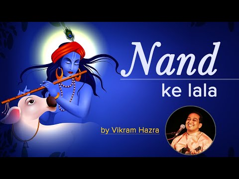 Nand Ke Lala - Krishna Bhajan By Vikram Hazra video