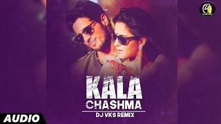 Kala Chashma (Remix) by DJ VKS   Full Audio   Hindi Remix Song