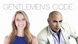 Pitbull's Gentlemen's Code: Sex & Dating - Ep 3: Part 1 (Ft. Taryn Southern)