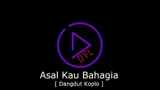 Asal Kau Bahagia  ( Dangdut Koplo Edited ) FL Studio 12
