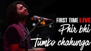 download lagu Main Phir Bhi Tumko Chahunga - Live🔥🔥🔥  Arijit gratis