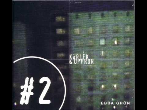 Ebba Gron - Slicka Uppt Sparka Nert