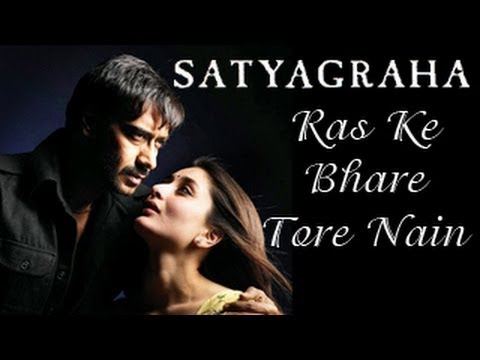 Ras Ke Bhare Tore Nain Satyagraha song RELEASES