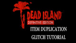 Dead Island Definitive Edition - Item Duplication/Infinite Money Glitch (PS4)
