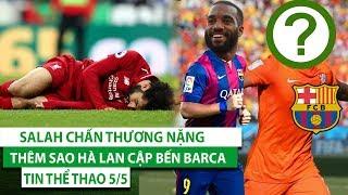 TIN THỂ THAO 5/5 | Salah chấn thương nặng, HLV Wenger trở lại, Thêm sao Hà Lan cập bến Barca