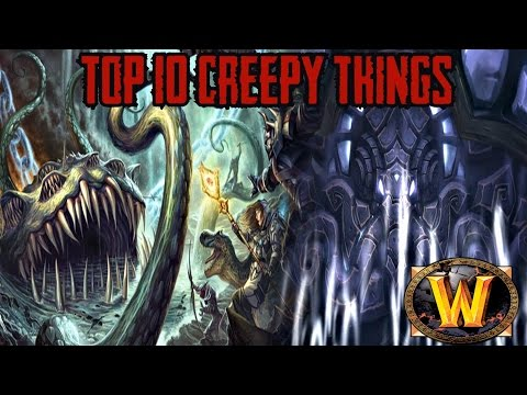 Top 10 Creepy Things In World of Warcraft