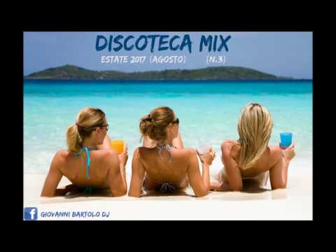 DISCOTECA MIX AGOSTO (ESTATE 2017) ★ REMIX TORMENTONI HOUSE COMMERCIALE #3
