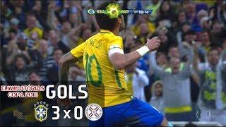 Gols - Brasil 3 x 0 Paraguai - Eliminatórias Copa 2018 - Globo HD