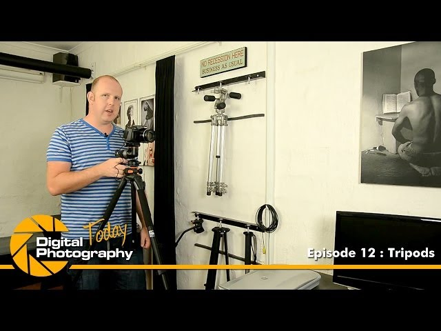 Episode 12 - Tripods [Digital Photography Today]