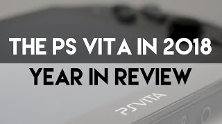 The PS Vita in 2018 - Year in Review