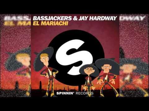 Bassjackers & Jay Hardway - El Mariachi (Extended Mix)