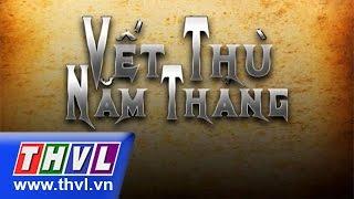 THVL | Vết thù năm tháng - Tập 02