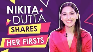 Nikita Dutta Shares About Her First Kiss | Firsts | Exclusive