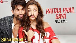 Raitaa Phail Gaya - Full Video | Shaandaar | Shahid Kapoor & Alia Bhatt | Divya Kumar