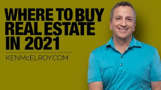 Where to Buy Real Estate in 2021